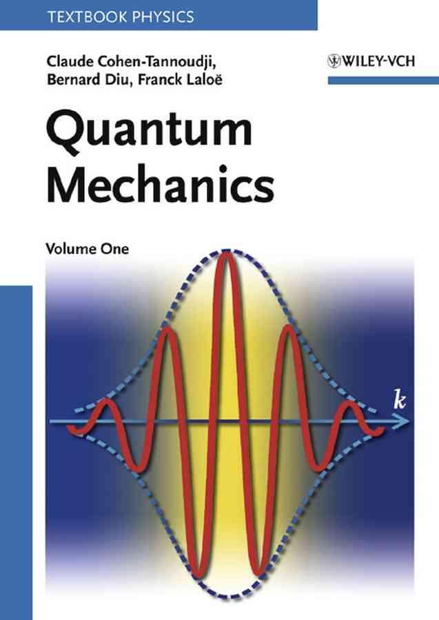 Quantum Mechanics By Cohen-Tannoudji, Claude/ Diu, Bernard/ Laloe, Franck